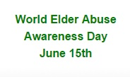 World elder Abuse Day - June 15th